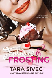 Futures and Frosting (Chocolate Lovers #2) ebook by Tara Sivec