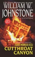 Cutthroat Canyon ebook by William W. Johnstone, J.A. Johnstone