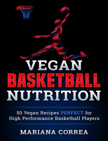 Vegan Basketball Nutrition ebook by Mariana Correa