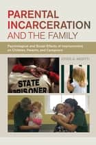 Parental Incarceration and the Family ebook by Joyce A. Arditti