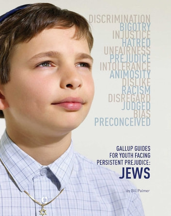 Gallup Guides for Youth Facing Persistent Prejudice - Jews ebook by Bill Palmer