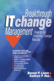 Breakthrough IT Change Management ebook by Bennet Lientz,Kathryn Rea