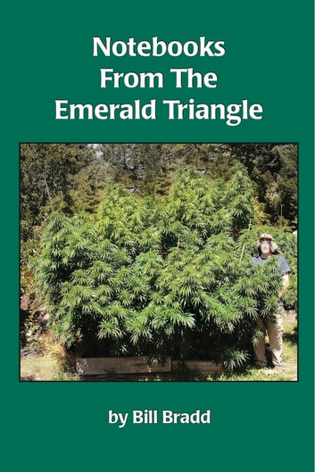 Notebooks from the Emerald Triangle ebook by Bill Bradd