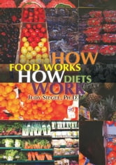 How Food Works / How Diets Work ebook by Judy Siegel, Ph.D.