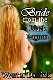 Bride from the Black Lagoon ebook by Wynter Daniels