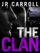 The Clan eBook by JR Carroll