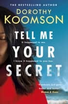Tell Me Your Secret ebook by Dorothy Koomson