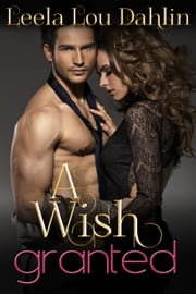 A Wish Granted ebook by Leela Lou Dahlin