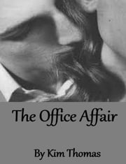 The Office Affair ebook by Kim Thomas
