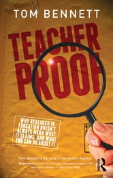 Teacher Proof - Why research in education doesn't always mean what it claims, and what you can do about it ebook by Tom Bennett