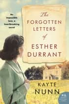 The Forgotten Letters of Esther Durrant - A Novel ebook by Kayte Nunn