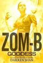 Zom-B Goddess ebook by Darren Shan