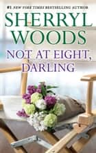 Not At Eight, Darling (Mills & Boon M&B) ekitaplar by Sherryl Woods