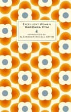 Excellent Women ebook by Barbara Pym