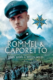 Rommel And Caporetto ebook by John Wilks,Eileen Wilks