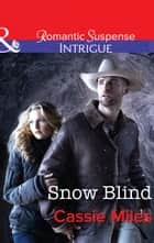 Snow Blind (Mills & Boon Intrigue) ebook by Cassie Miles