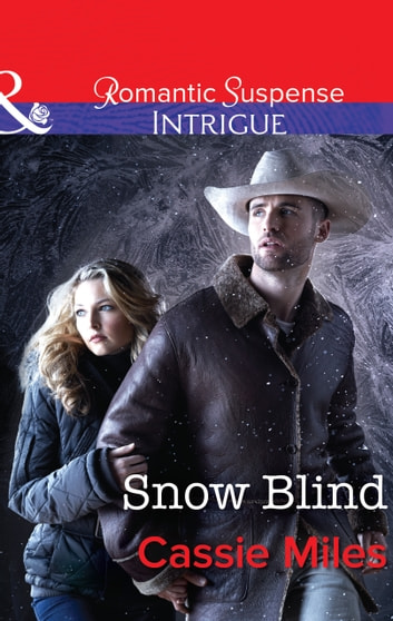 Snow Blind (Mills & Boon Intrigue) 電子書籍 by Cassie Miles