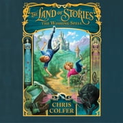 The Land of Stories: The Wishing Spell luisterboek by Chris Colfer