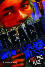 Reach Into My Darkness ebook by Carey, Lamont