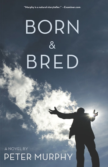 Born & Bred ebook by Peter Murphy