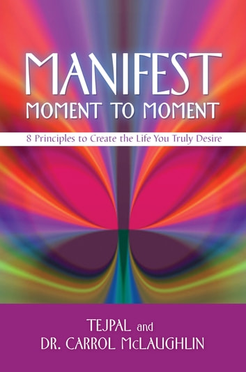 Manifest Moment to Moment ebook by Tarun Tejpal,Carrol McLaughlin, Dr.