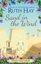 Sand in the Wind ebook by Ruth Hay