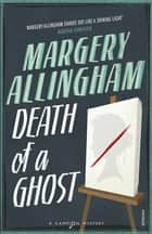Death of a Ghost ebook by Margery Allingham