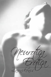 Neurotica Erotica ebook by Launikonis