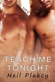 Teach Me Tonight ebook by Neil Plakcy