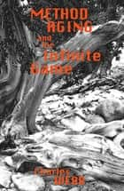 Method Aging and The Infinite Game ebook by Charles Webb