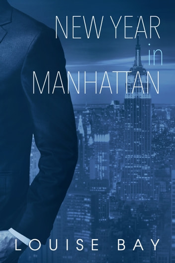 New Year in Manhattan ebook by Louise Bay