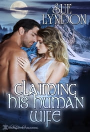Claiming His Human Wife ebook by Sue Lyndon