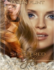 Shattered Crystal ebook by Jasen Flint