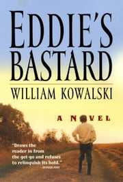 Eddie's Bastard ebook by William Kowalski