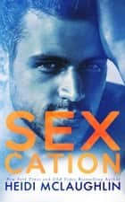 Sexcation ebook by Heidi McLaughlin