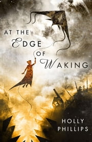 At the Edge of Waking ebook by Holly Phillips