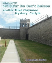An Offer He Can't Refuse - another Mike Claymore Mystery: Carlyle ebook by Dave Horton