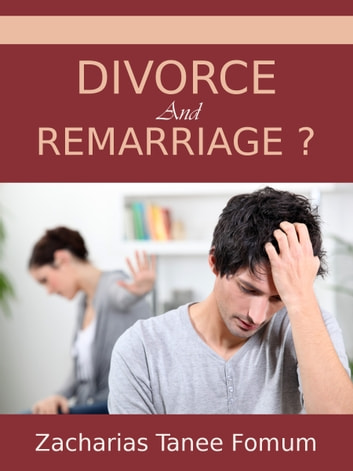 Divorce And Remarriage? ebook by Zacharias Tanee Fomum