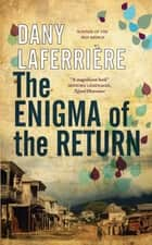 The Enigma of the Return ebook by Dany Laferrière, David Homel