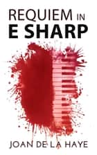 Requiem in E Sharp - A serial killer thriller ebook by Joan De La Haye