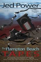 The Hampton Beach Tapes ebook by Jed Power