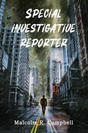 Special Investigative Reporter ebook by Malcolm R. Campbell