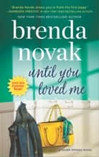 Until You Loved Me - A Novel eBook par Brenda Novak