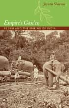 Empire's Garden ebook by Jayeeta Sharma