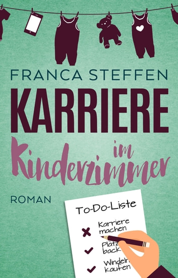 Karriere im Kinderzimmer ebook by Franca Steffen