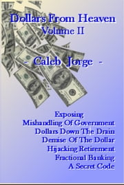 Dollars From Heaven, Volume II ebook by Caleb Jorge
