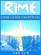 Rime Game Guide Unofficial ebook by THE YUW