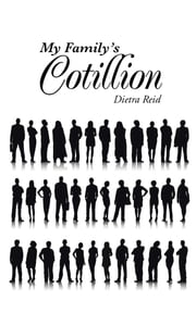 My Familys Cotillion ebook by Dietra Reid