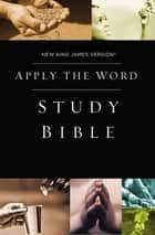 NKJV, Apply the Word Study Bible, eBook - Live in His Steps ebook by Thomas Nelson