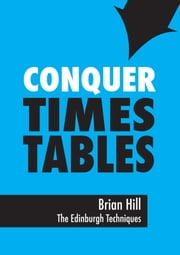 Conquer Times Tables ebook by Brian Hill